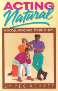 Acting Natural - Monologs, Dialogs and Playlets for Teens
